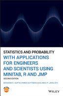 Statistics and probability with applications for engineers and scientists using Minitab, R and JMP / Bhisham C. Gupta, Irwin Guttman & Kalanka P. Jayalath