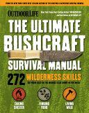 Outdoor Life  Ultimate Bushcraft Survival Manual