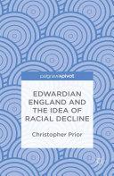Edwardian England and the Idea of Racial Decline Pdf/ePub eBook