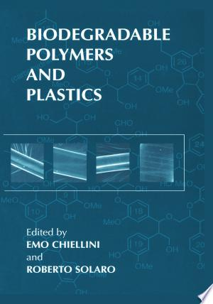 Download Biodegradable Polymers and Plastics Free Books - Dlebooks.net
