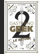 Gastronogeek le Retour Pdf/ePub eBook
