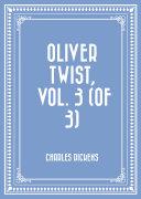 Oliver Twist, Vol. 3 (of 3)