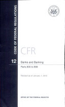 Code of Federal Regulations  Title 12  Banks and Banking  PT  600 899  Revised as of January 1  2012