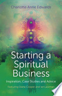 Starting A Spiritual Business Inspiration Case Studies And Advice