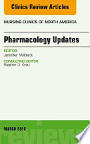 Pharmacology Updates  An Issue of Nursing Clinics of North America  E Book