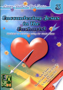 Living Faith In God 3 Encountering Jesus In The Eucharist 2007 Ed