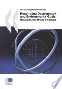 The Development Dimension Reconciling Development and Environmental Goals Measuring the Impact of Policies