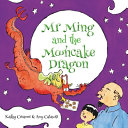 Mr  Ming and the Mooncake Dragon