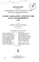 Hearings Before the Committee on Naval Affairs of the House of Representatives on Sundry Legislation Affecting the Naval Establishment 1945  46  Seventy ninth Congress  First   second Session