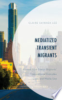 Mediatized Transient Migrants