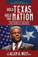 Hold Texas, Hold the Nation