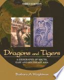 Dragons and Tigers  A Geography of South  East  and Southeast Asia  3rd Edition