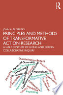 Principles and Methods of Transformative Action Research