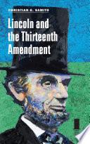 Lincoln and the Thirteenth Amendment