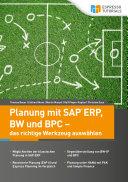 Planung mit SAP ERP, BW und BPC – das richtige Werkzeug auswählen