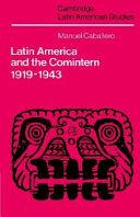 Latin America and the Comintern, 1919-1943