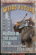 Murder in the Dark City: A Weird Future Detective Blaze Story