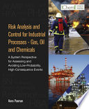 Risk Analysis and Control for Industrial Processes   Gas  Oil and Chemicals