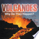 Volcanoes   Why Do They Happen