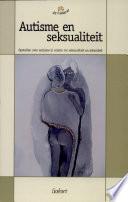 Autisme En Seksualiteit Opstellen Over Autisme In Relatie Tot Seksualiteit En Intimiteit