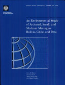 An Environmental Study of Artisanal  Small  and Medium Mining in Bolivia  Chile  and Peru