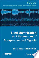 Blind Identification and Separation of Complex valued Signals