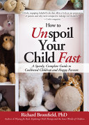 How to Unspoil Your Child Fast