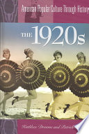 """The 1920's"" by Kathleen Morgan Drowne, Patrick Huber, Fitzhugh Mullan, Associate Professor of History Patrick Huber, Dr"