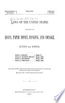 Laws of the United States Relating to Loans  Paper Money  Banking and Coinage  1790 1895
