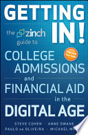 Getting In  The Zinch Guide to College Admissions   Financial Aid in the Digital Age