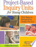 Project based Inquiry Units for Young Children Book