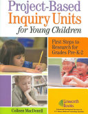Project based Inquiry Units for Young Children