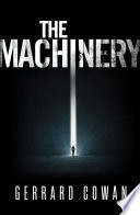 The Machinery  The Machinery Trilogy  Book 1