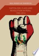 Capitalism, Class and Revolution in Peru, 1980-2016