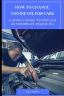 How to Change Engine Oil for Cars