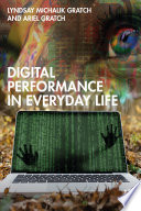 Digital Performance In Everyday Life
