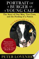 Portrait of a Burger as a Young Calf