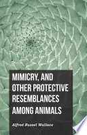 Mimicry  and Other Protective Resemblances Among Animals