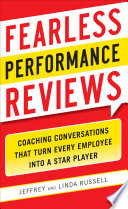 Fearless Performance Reviews  Coaching Conversations that Turn Every Employee Into a Star Player Book