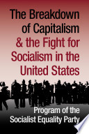 The Breakdown of Capitalism and the Fight for Socialism in the United States  Program of the Socialist Equality Party