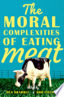 The Moral Complexities of Eating Meat Book