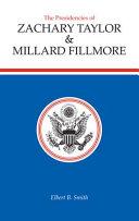 The Presidencies of Zachary Taylor   Millard Fillmore