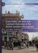 link to Early public libraries and colonial citizenship in the British Southern hemisphere in the TCC library catalog