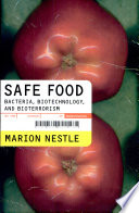 """Safe Food: Bacteria, Biotechnology, and Bioterrorism"" by Marion Nestle"