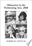 Obituaries in the Performing Arts, 2018