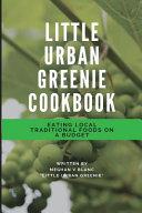 The Little Urban Greenie Cookbook