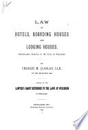Law of hotels, boarding houses and lodging houses : particularly adapted to the State of Wisconsin