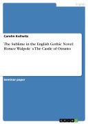 The Sublime in the English Gothic Novel: Horace Walpole ́s The Castle of Otranto Pdf