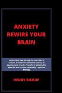 Anxiety Rewire Your Brain
