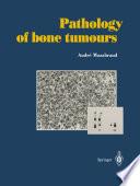 Pathology of bone tumours Book